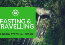 Travelling & Fasting: Rulings by Ayatollah Sistani